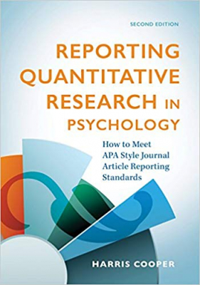 Image of Reporting Quantitative Research In Psychology : How To Meet Apa Style Journal Article Reporting Standards