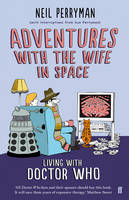 Image of Adventures With The Wife In Space : Living With Doctor Who