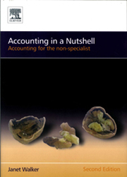 Accounting In A Nutshell Accounting For The Non Specialist 2nd Edition