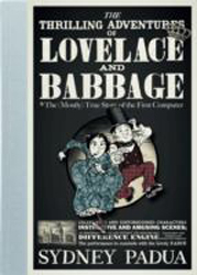Image of Thrilling Adventures Of Lovelace And Babbage : The ( Mostly ) True Story Of The First Computer