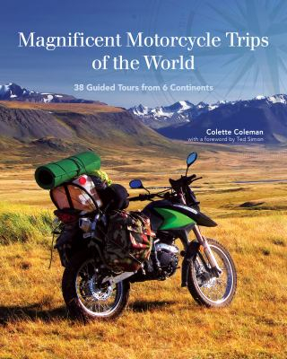 Image of Magnificent Motorcycle Trips Of The World : 40 Guided Tours From 6 Continents