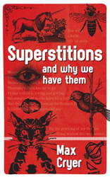 Image of Superstitions : And Why We Have Them