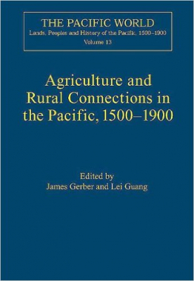 Agriculture And Rural Connections In The Pacific : 1500-1900