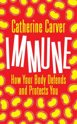 Image of Immune : How Your Body Defends And Protects You