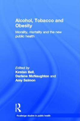Image of Alcohol Tobacco And Obesity Morality : Mortality And The Newpublic Health