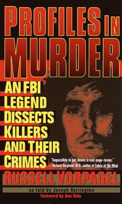 Image of Profiles In Murder : An Fbi Legend Dissects Killers And Their Crimes