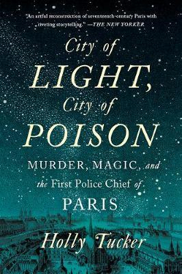 Image of City Of Light City Of Poison : Murder Magic And The First Police Chief Of Paris
