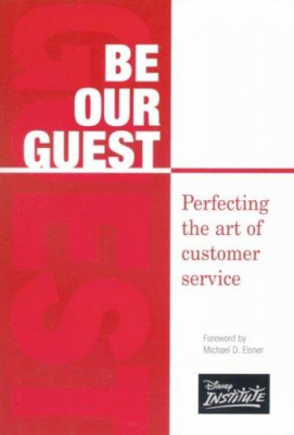 Image of Be Our Guest Perfecting The Art Of Customer Service