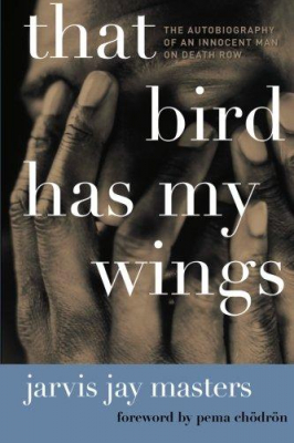 Image of That Bird Has My Wings : The Autobiography Of An Innocent Man On Death Row