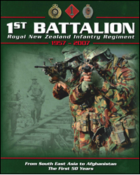 1st Battalion Royal Nz Infantry Regiment 1957 2007 From South East Asia To Afghanistan The First 50 Years