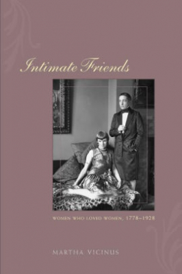 Image of Intimate Friends Women Who Loved Women 1778-1928