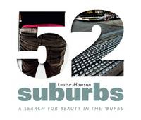 Image of 52 Suburbs : A Search For Beauty In The Burbs