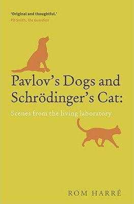 Image of Pavlov's Dogs And Schrodinger's Cat : Scenes From The Livinglaboratory