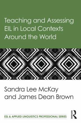 Image of Teaching And Assessing Eil In Local Contexts Around The World