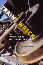 Image of Train Wreck : The Forensics Of Rail Disasters