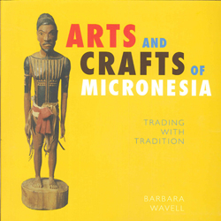 Arts And Crafts Of Micronesia Trading With Tradition