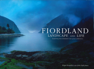 Fiordland Landscape And Life : Exploring New Zealand's Last Great Wilderness