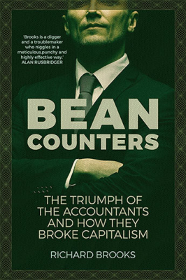 Image of Bean Counters : The Triumph Of The Accountants And How They Broke Capitalism