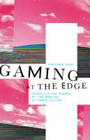 Image of Gaming At The Edge : Sexuality And Gender At The Margins Of Gamer Culture