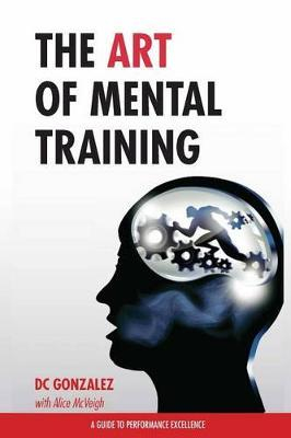 Image of Art Of Mental Training : A Guide To Performance Excellence