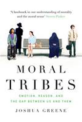 Image of Moral Tribes : Emotion Reason And The Gap Between Us And Them