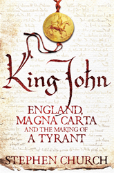 Image of King John : England Magna Carta And The Making Of A Tyrant