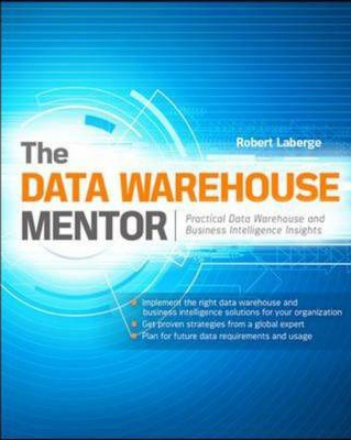Image of Data Warehouse Mentor : Practical Data Warehouse And Business Intelligence Insights