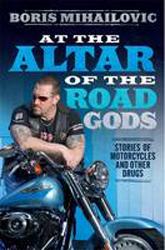 Image of At The Altar Of The Road Gods : Stories Of Motorcycles And Other Drugs