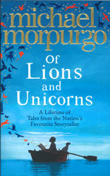 Image of Of Lions And Unicorns : A Lifetime Of Tales From The Master Storyteller
