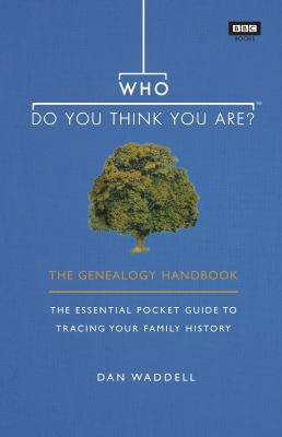 Image of Who Do You Think You Are : The Genealogy Handbook
