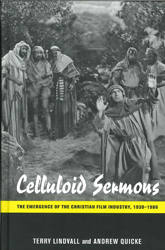 Image of Celluloid Sermons : The Emergence Of The Christian Film Industry 1930-1986