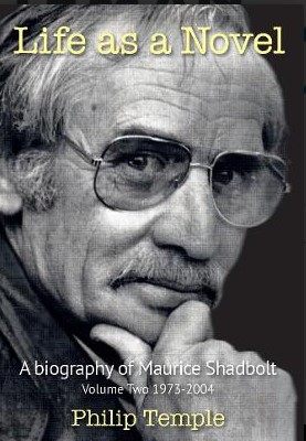 Image of Life As A Novel : Biography Of Maurice Shadbolt : Volume Two1973 - 2004
