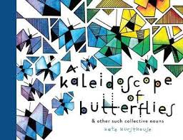 Image of A Kaleidoscope Of Butterflies And Other Such Collective Nouns
