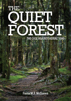 Image of The Quiet Forest : The Case Against Aerial 1080