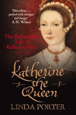 Image of Katherine The Queen The Remarkable Life Of Katherine Parr