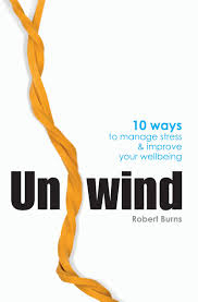 Image of Unwind : 10 Ways To Manage Stress And Improve Your Wellbeing