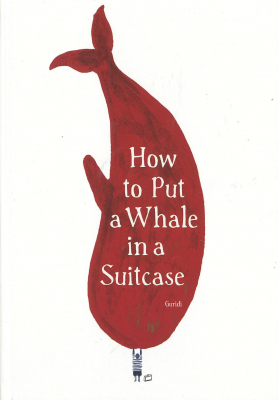 Image of How To Put A Whale In A Suitcase