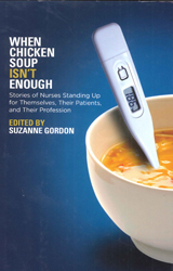 Image of When Chicken Soup Isnt Enough Stories Of Nurses Standing Up For Themselves Their Patients & Their Profession