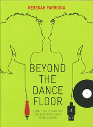 Image of Beyond The Dance Floor : Female Djs Technology And Electronic Dance Music Culture