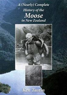 Image of Nearly Complete History Of The Moose In New Zealand