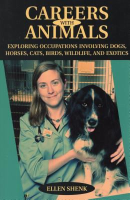 Image of Careers With Animals : Exploring Occupations Involving Dogs Horses Cats Birds Wildlife And Exotics