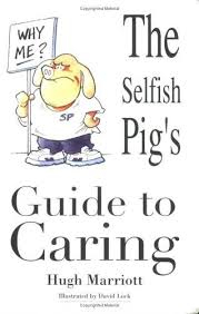 Image of The Selfish Pig's Guide To Caring