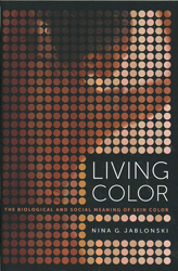 Image of Living Color The Biological And Social Meaning Of Skin Color