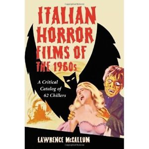 Image of Italian Horror Films Of The 1960s : A Critical Catalog Of 62chillers