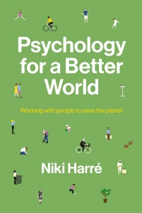 Image of Psychology For A Better World : Working With People To Save The Planet