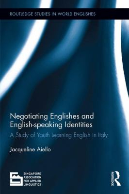 Image of Negotiating Englishes And English-speaking Identities : A Study Of Youth Learning English In Italy