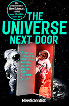 Image of The Universe Next Door : A Journey Through 55 Alternative Realities Parallel Worlds And Possible Futures