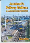Auckland's Railway Stations : A Contemporary Pictorial