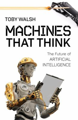Image of Machines That Think : The Future Of Artificial Intelligence