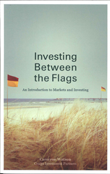 Investing Between The Flags An Introduction To Markets And Investing
